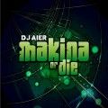 Dj Aier - Makina or die