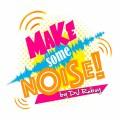 Dj Ruboy - Make Some Noise