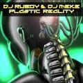 Ruboy & DJ Meke PLASTIC REALITY