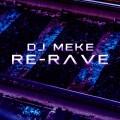 Dj Meke - Re-Rave