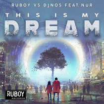 Ruboy Vs DjNos Feat Nur - This Is My Dream