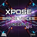 XPOSE - SPACE VOICES REMIX by Voice LD