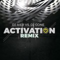 Dj Gone vs Dj Aier - Activation Remix