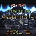 Pure Makina Essentials Vol.3