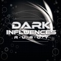 Ruboy - Dark Influences