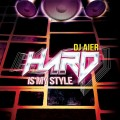 Dj Aier - Hard is my style