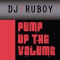 Dj Ruboy - Pump Up The Volume