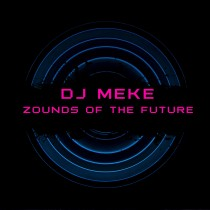 DJ MEKE - ZOUNDS OF THE FUTURE